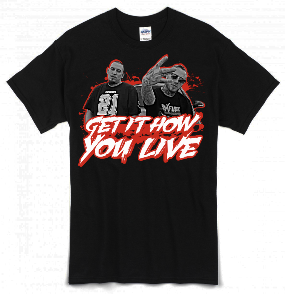 Image of Get It How You Live T-Shirt