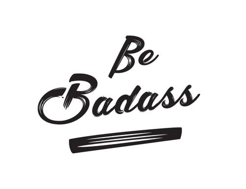 Image of Be Badass