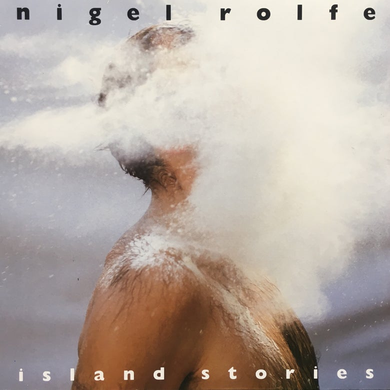 Image of Nigel Rolfe - Island Stories