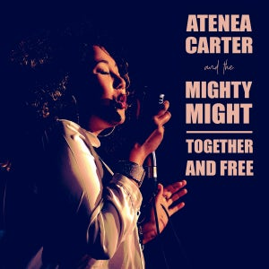 "Image of Atenea Carter & The Mighty Might ""Together and free"""