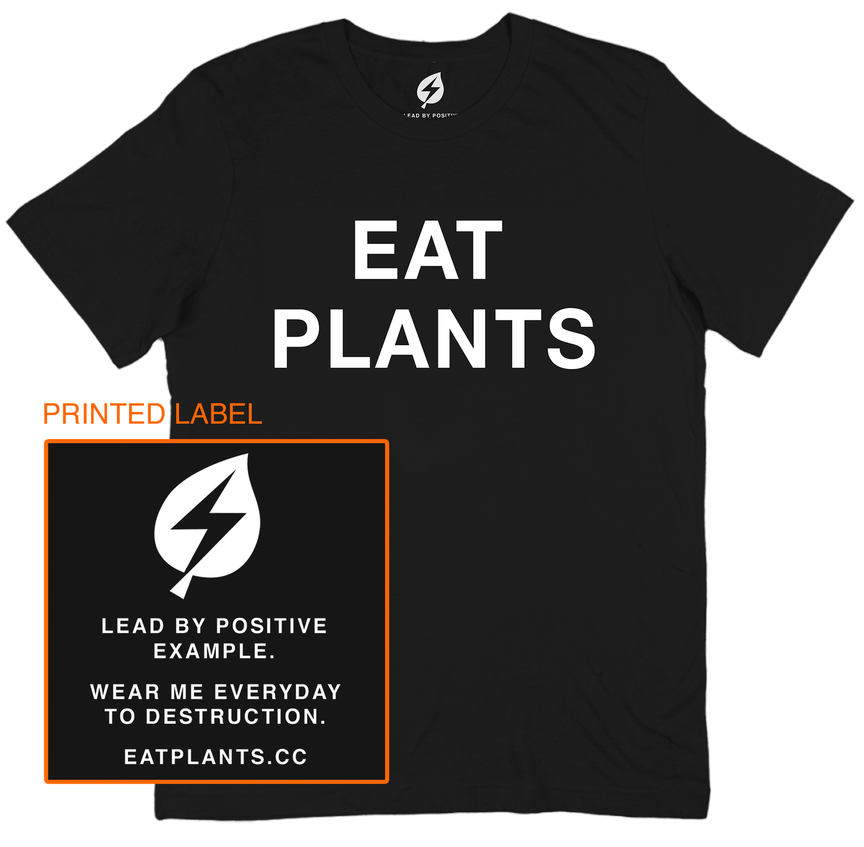 Image of EAT PLANTS TEE