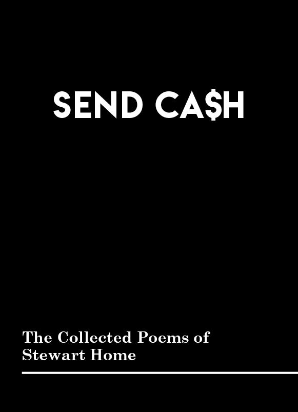Image of SEND CA$H: The Collected Poems of Stewart Home