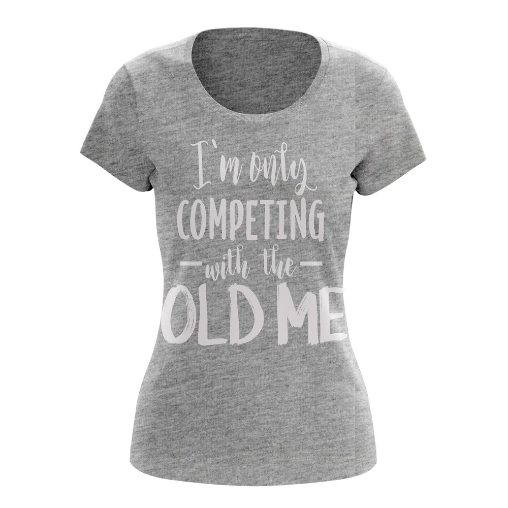 "Image of ""I'm Only Competing With the Old Me"" Tee (Heather Gray)"