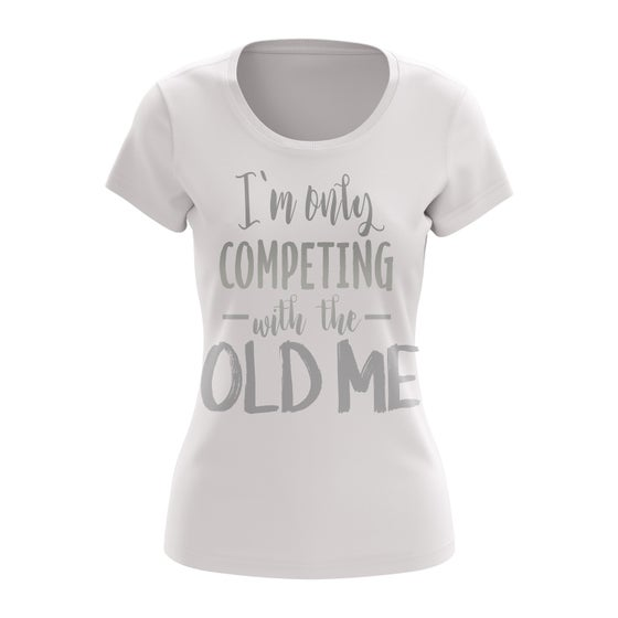 "Image of ""I'm Only Competing With the Old Me"" Tee (White)"