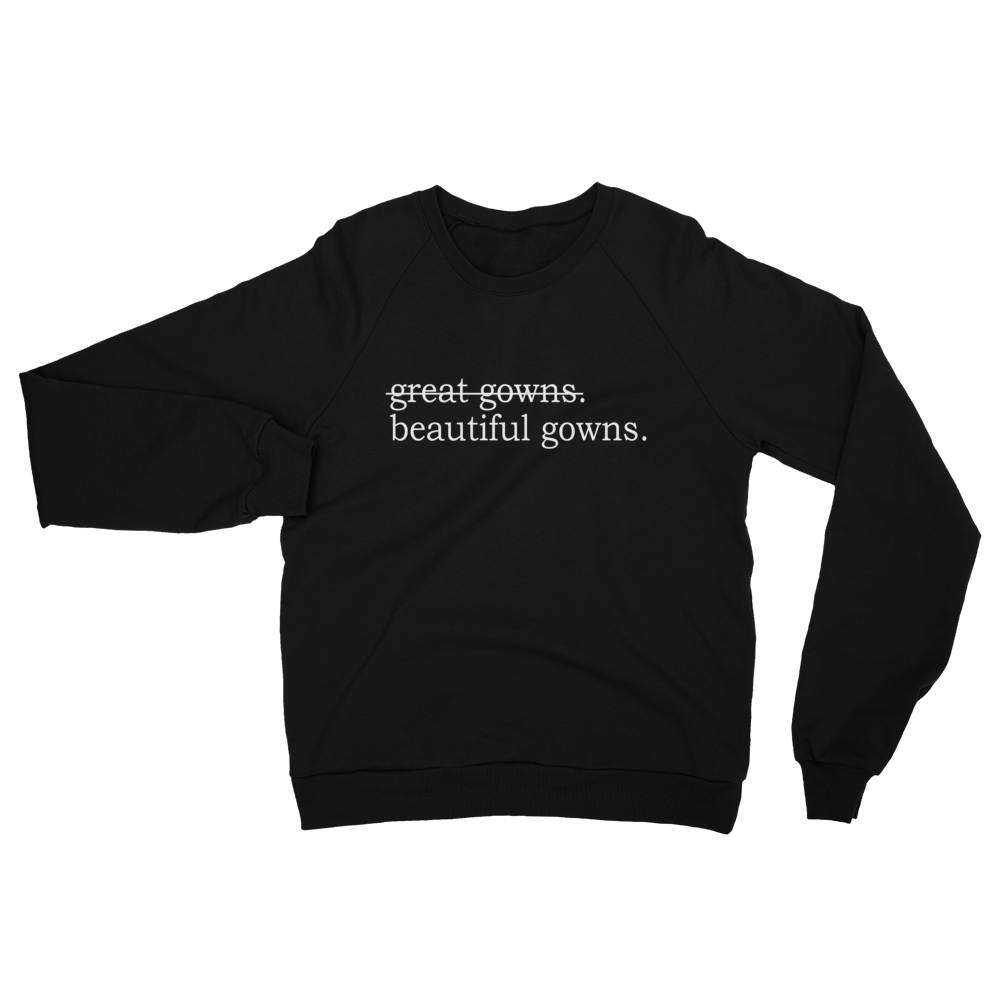 Image of great gowns/beautiful gowns Sweatshirt