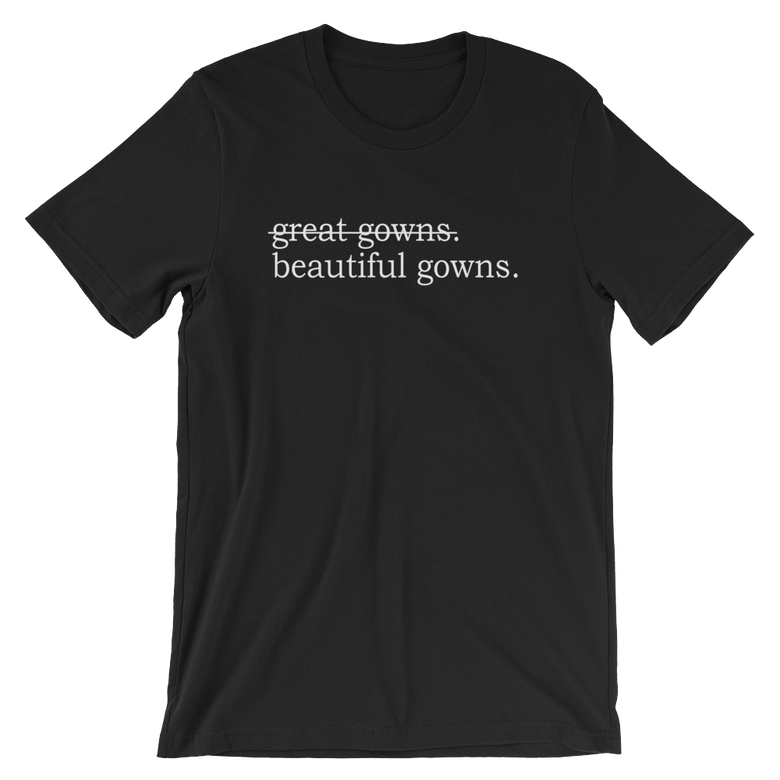 Image of great gowns/beautiful gowns Tee