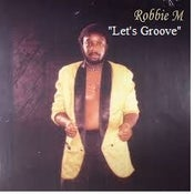 "Image of Robbie M ""Lets Groove CD"