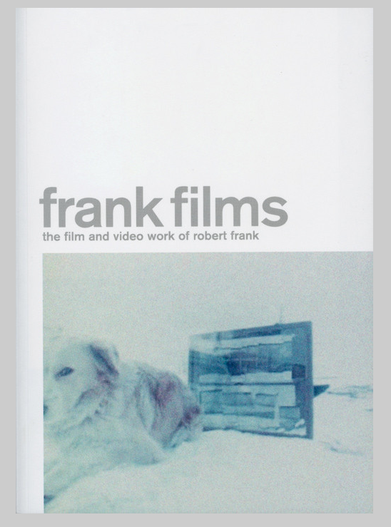 Image of FRANK FILMS the film and video work of ROBERT FRANK