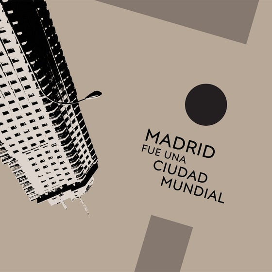 Image of Madrid Fue Una Ciudad Mundial