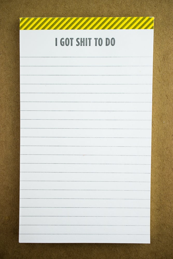 "Image of ""I Got Sh*t to Do"" Notepad"