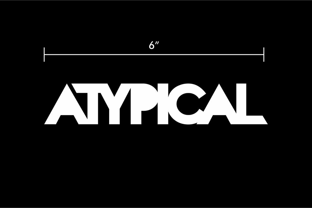 "Image of ATYPICAL 6"" Decal"