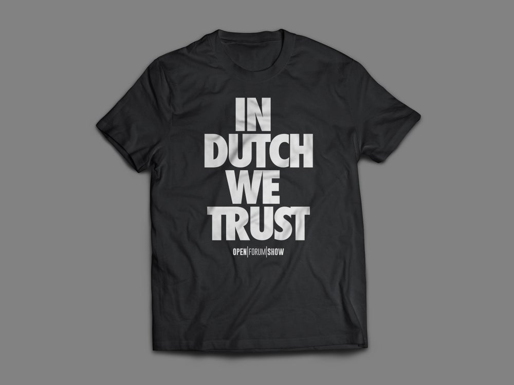 Image of IN DUTCH WE TRUST T-SHIRT