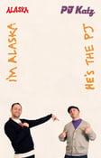 """Image of PJ Katz & Alaska - """"He's the PJ, I'm Alaska"""" Cassette"""