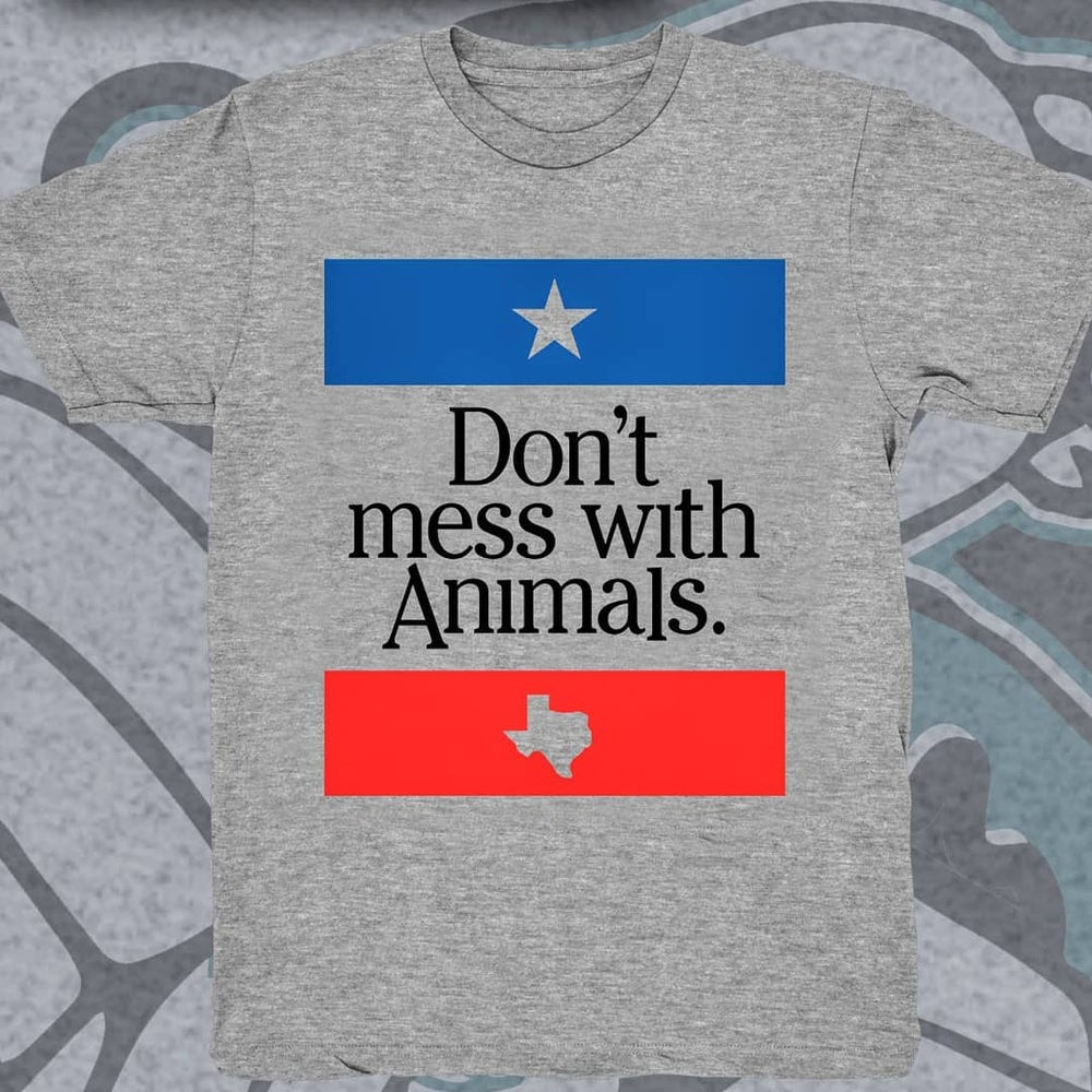 Image of DON'T MESS WITH ANIMALS T-shirt/Tank Top