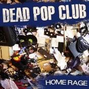 """Image of Dead Pop Club """"Home Rage"""" nouvel album"""