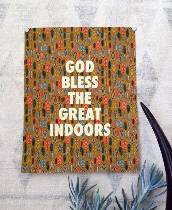 Image of God Bless the Great Indoors -11 x 14 print