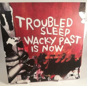 Image of Troubled Sleep - Wacky Past is Now