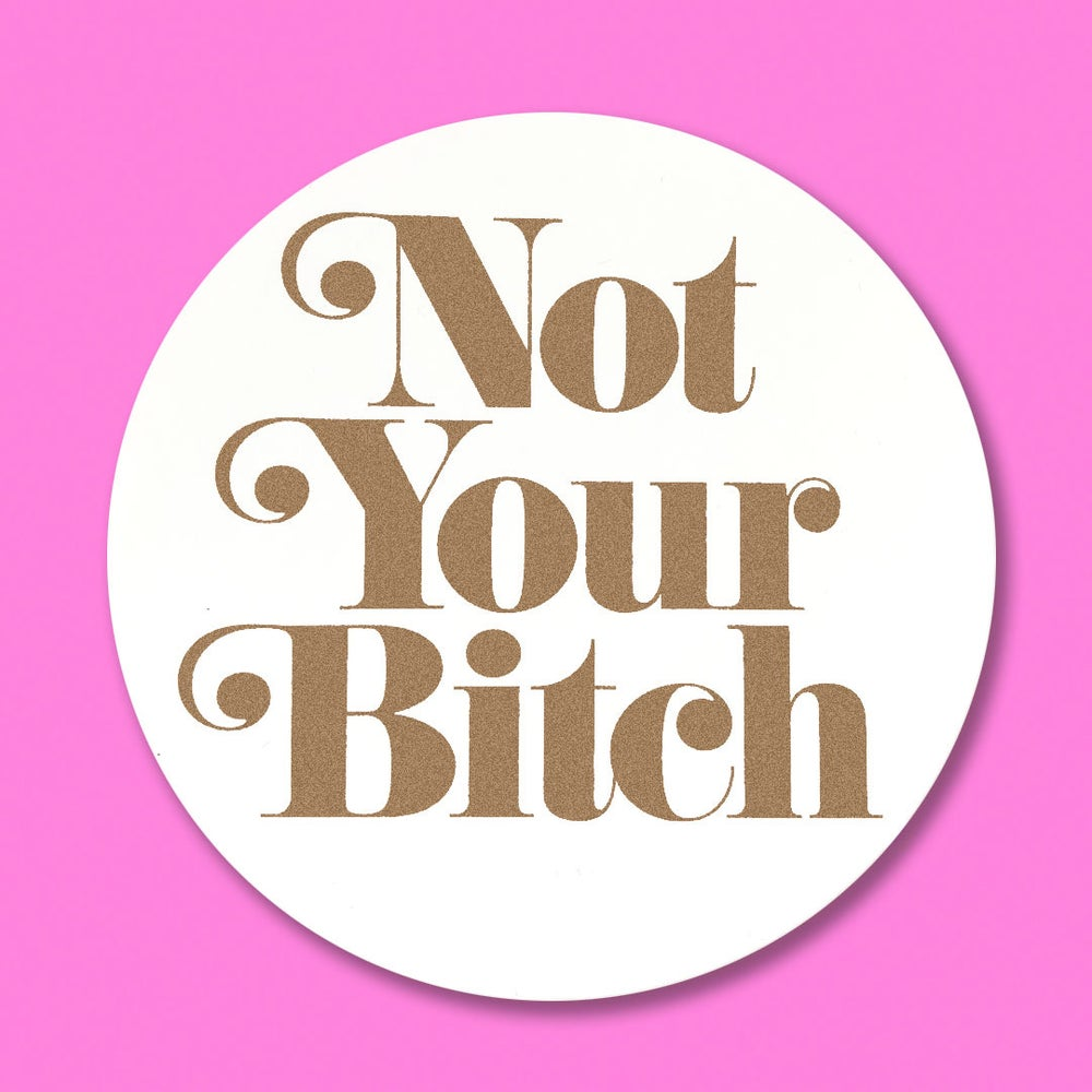 "Image of ""NOT YOUR BITCH"" STICKER 3-PACK"