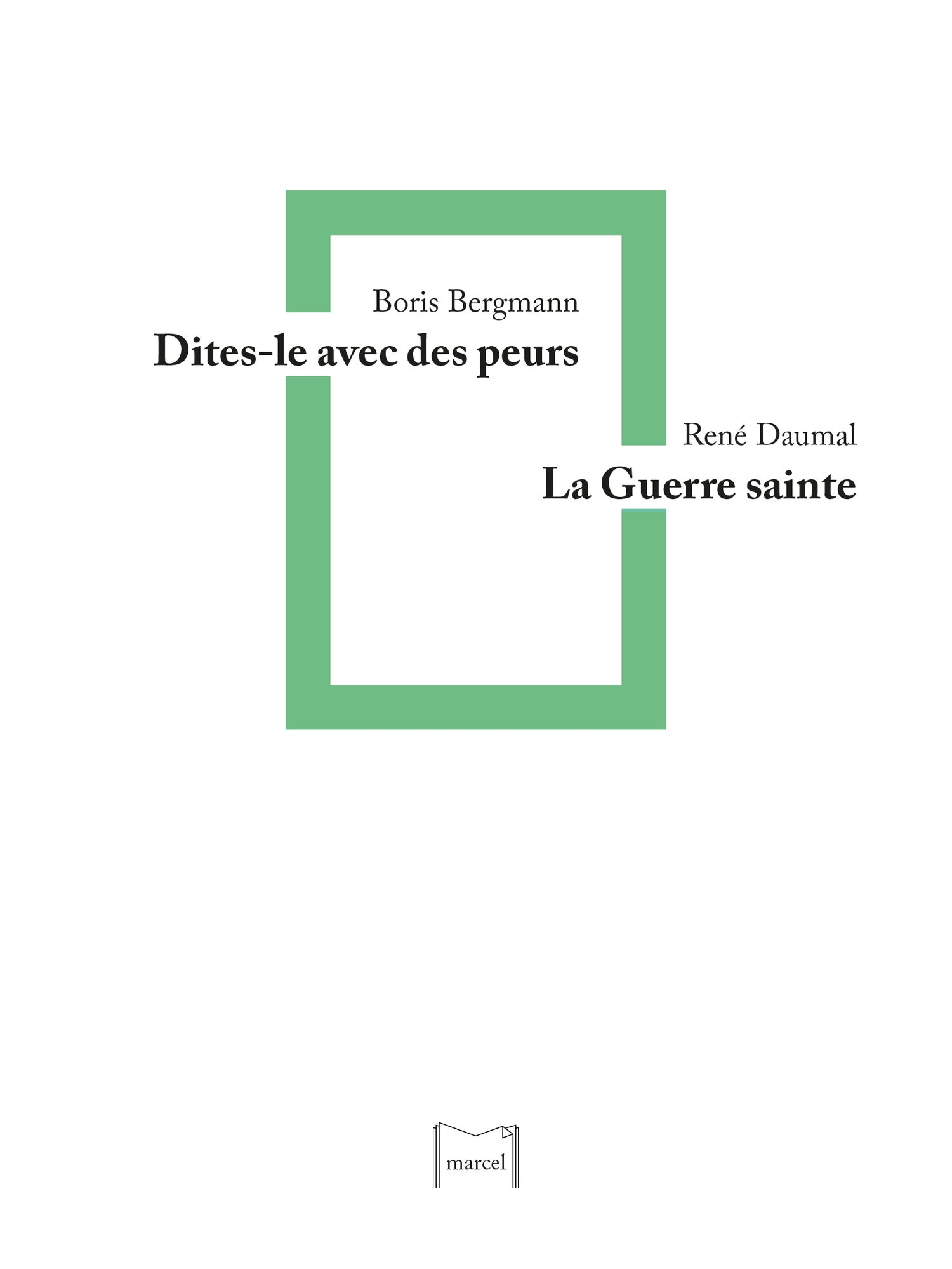 Image of Dites-le avec des peurs, Boris Bergmann / La Guerre sainte, René Daumal