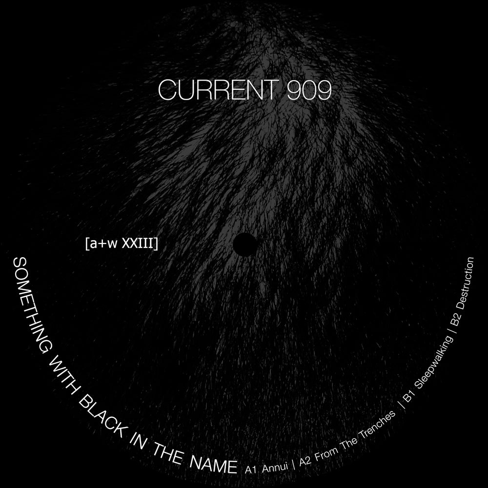 Image of [a+w XXIII] Current 909 - Something With Black In The Name 12""