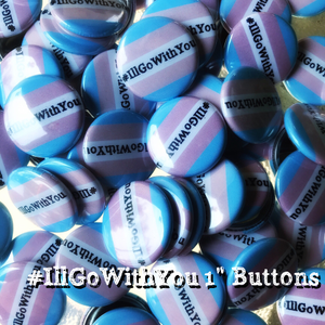 "Image of 1"" #IllGoWithYou Button Packs!"