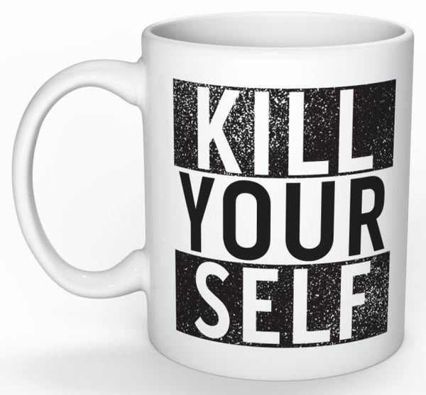 Image of Kill Yourself Cup