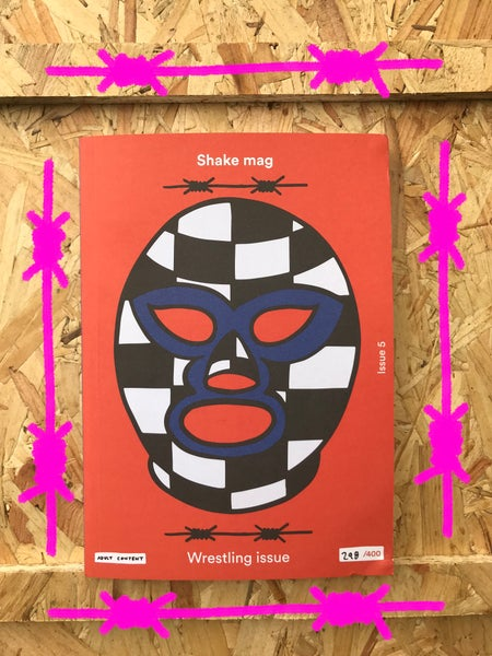 Image of shake Bristol Magazine #5 - The Wrestling Issue (ಠ⌣ಠ)