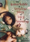 The Remarkable And Very True Story Of Lucy & Snowcap by by H.M. Bouwman