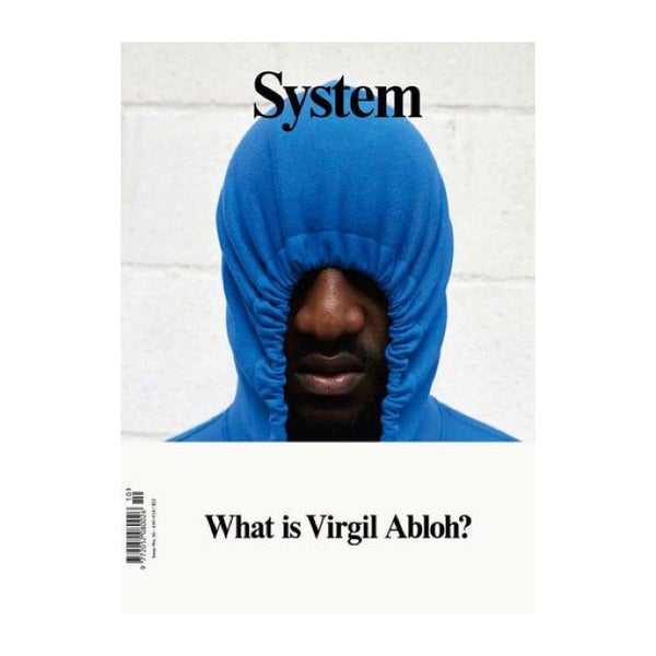 Image of SYSTEM MAGAZINE 10 - WHAT IS VIRGIL ABLOH - last copies