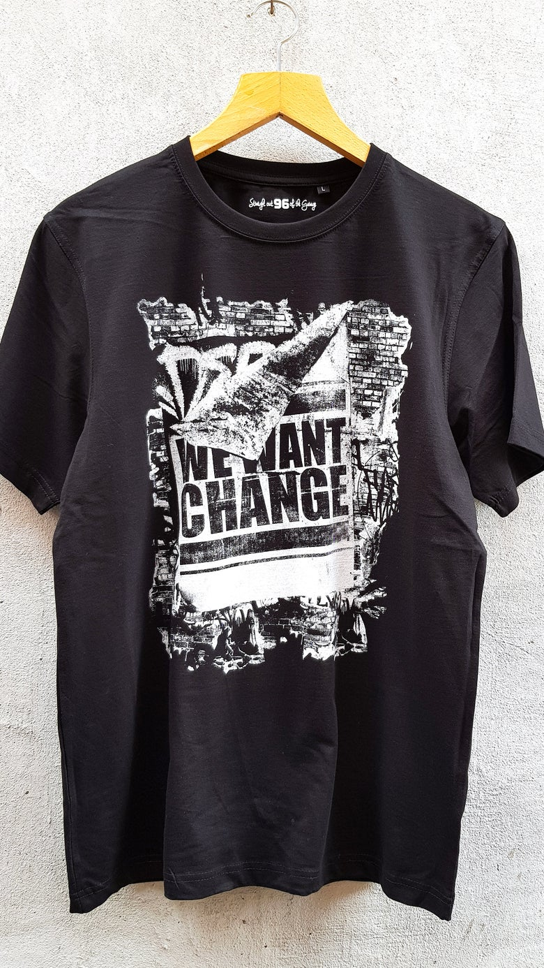Image of We Want Change T-shirt