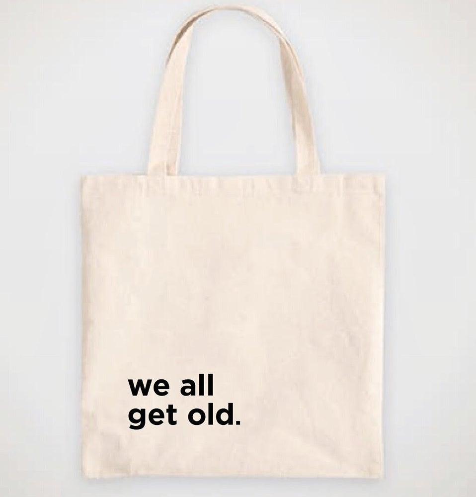 Image of we all get old. tote