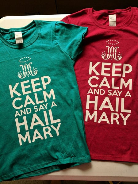 Image of KEEP CALM - HAIL MARY T-Shirt