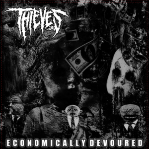 "Image of THIEVES ""Economically Devoured"" 7"" (Scythe - 056)"
