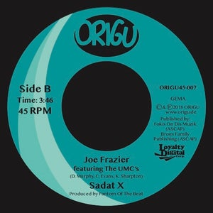 "Image of OUT NOW 7"" SADAT X - I KNOW THIS GAME B/W JOE FRAZIER FEATURING THE UMC's (ORIGU45-007)"