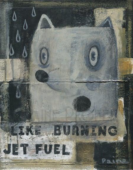 Image of Like Burning Jet Fuel
