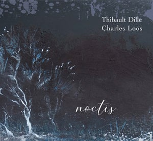 Image of Noctis - Thibault Dille & Charles Loos