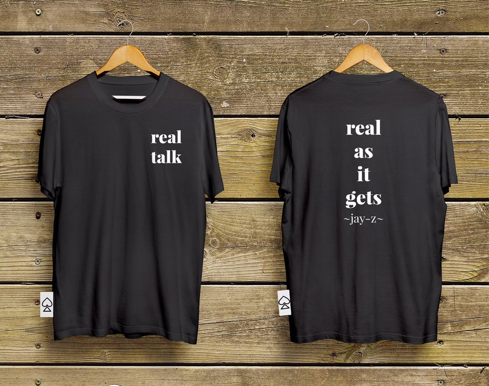 Image of real talk - real as it gets t-shirt