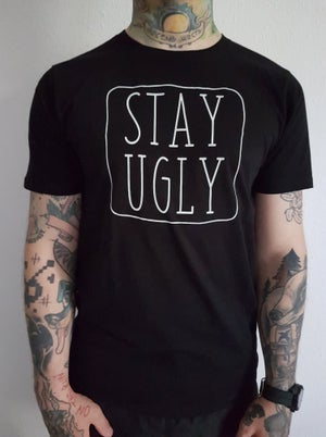 "Image of ""STAY UGLY"" 