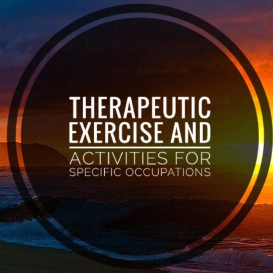 Image of Therapeutic Exercise and Activities for Specific Occupations