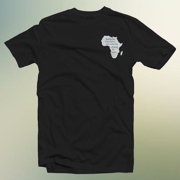 "Image of Africa In US | ""Own Your Story."" Tee"