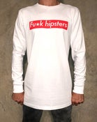 Image of Fu*k Hipsters Long Sleeve