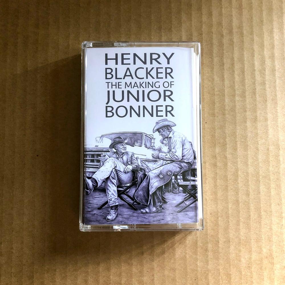 HENRY BLACKER 'The Making Of Junior Bonner' Cassette & MP3