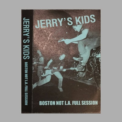 "Image of JERRY'S KIDS - ""full Boston Not LA Session"" cassette"