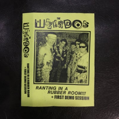 "Image of THE WEIRDOS - ""Ranting in a Rubber Room + First Demo Session"" cassette"