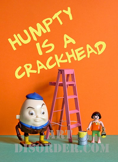 Image of Humpty is a crackhead