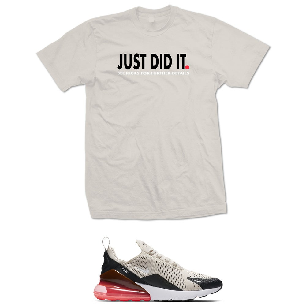 Image of Just Did It Air Max 270 Light Bone Hot Punch t shirt - Bone