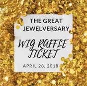 Image of The Great Jewelversary Wig Raffle Ticket