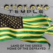 Image of CYCLONE TEMPLE - Land Of The Greed, Home Of The Depraved