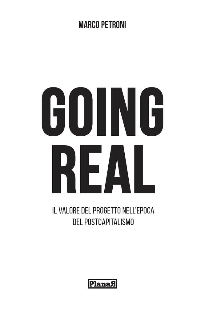 Image of Going Real. Il valore del progetto nell'epoca del postcapitalismo