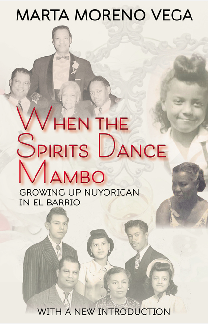 Image of When the Spirits Dance Mambo: Growing Up Nuyorican in El Barrio | Soft Cover (Signed)